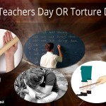 teachers day, torture day